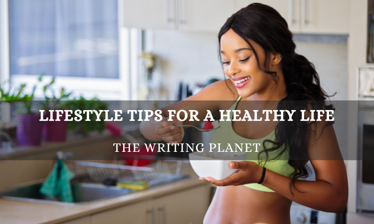 Lifestyle tips for a healthy life